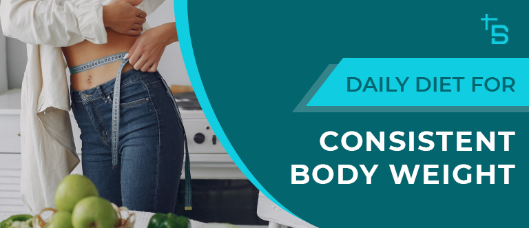 Daily-Diet-for-Consistent-Body-Weight